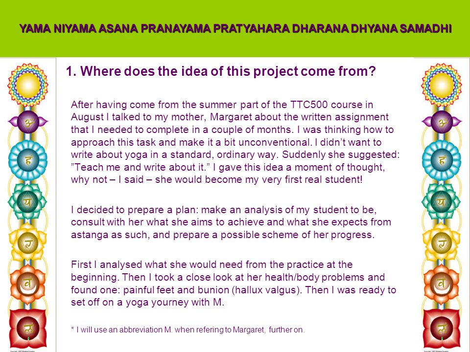1. Where does the idea of this project come from? After having come from the summer part of the TTC500 course in August I talked to my mother, Margare
