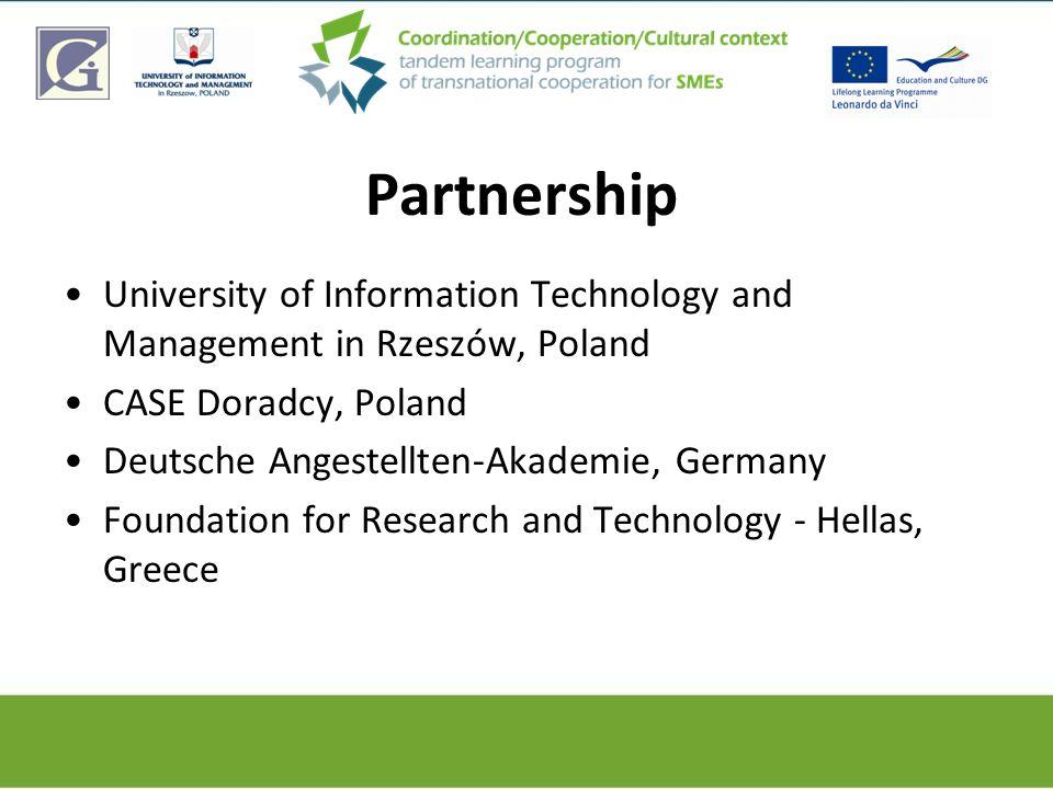 Partnership University of Information Technology and Management in Rzeszów, Poland CASE Doradcy, Poland Deutsche Angestellten-Akademie, Germany Founda