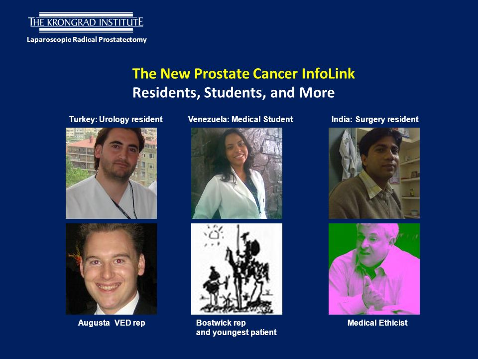 Laparoscopic Radical Prostatectomy The New Prostate Cancer InfoLink Residents, Students, and More Augusta VED repMedical EthicistBostwick rep and youn
