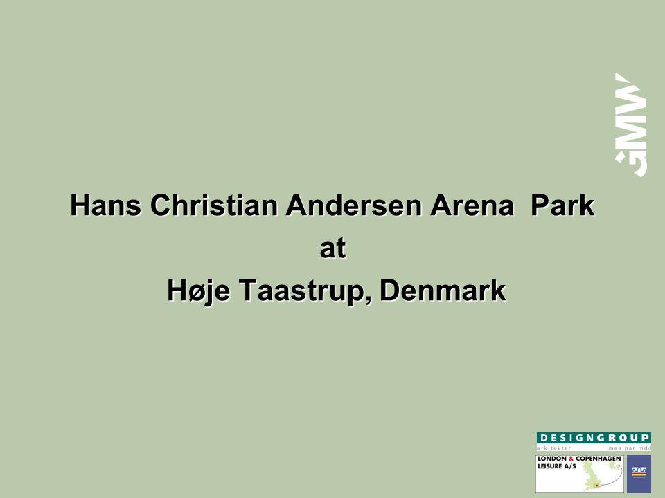 Hans Christian Andersen Arena Park at Høje Taastrup, Denmark Høje Taastrup, Denmark