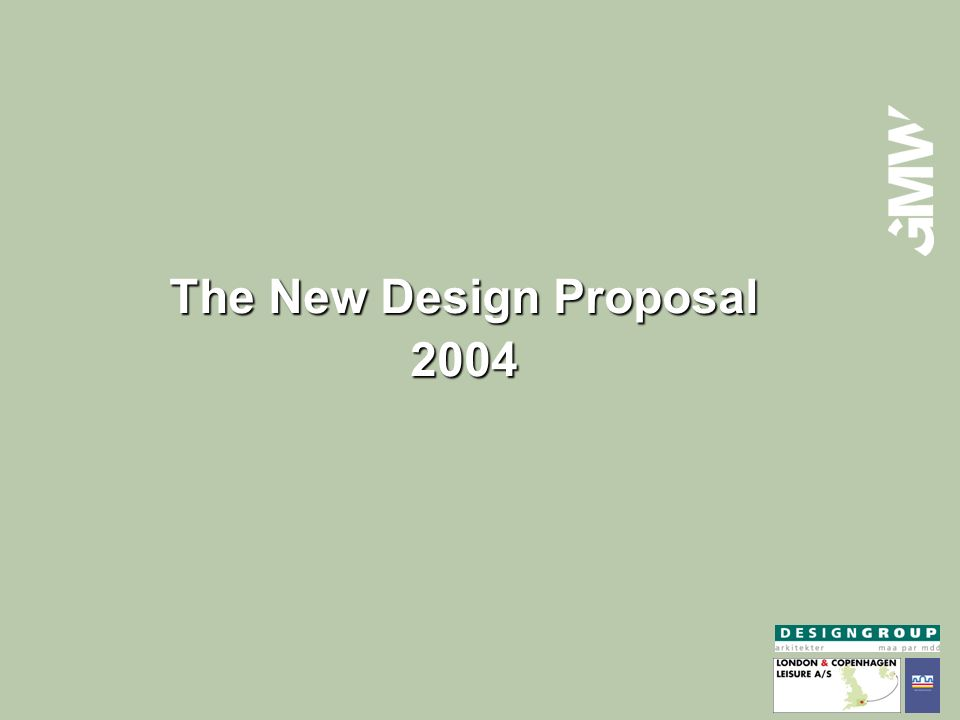The New Design Proposal 2004