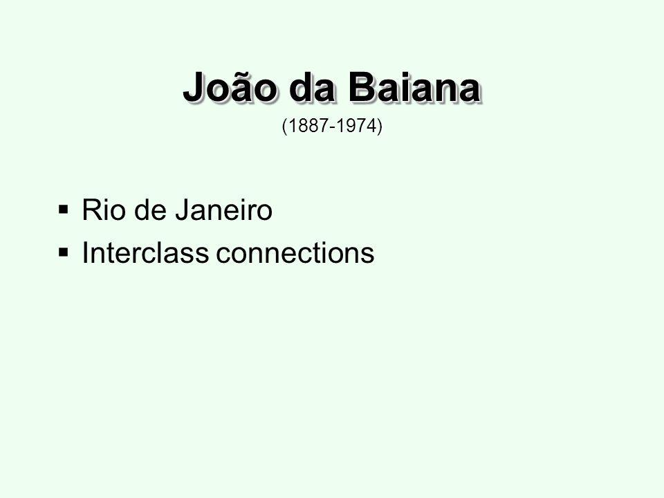 João da Baiana Rio de Janeiro Interclass connections (1887-1974)