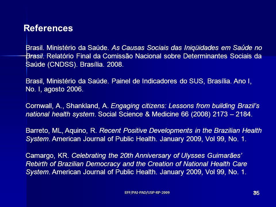 EFF/PAI-PAD/USP-RP-200935 References Brasil. Ministério da Saúde. As Causas Sociais das Iniqüidades em Saúde no Brasil. Relatório Final da Comissão Na