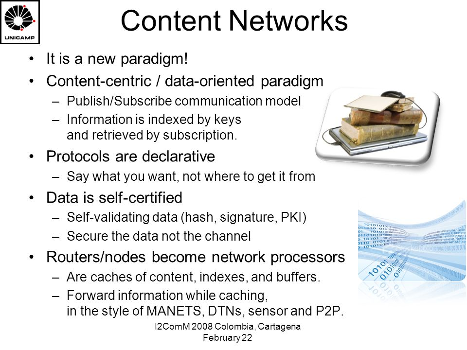 I2ComM 2008 Colombia, Cartagena February 22 Content Networks It is a new paradigm.