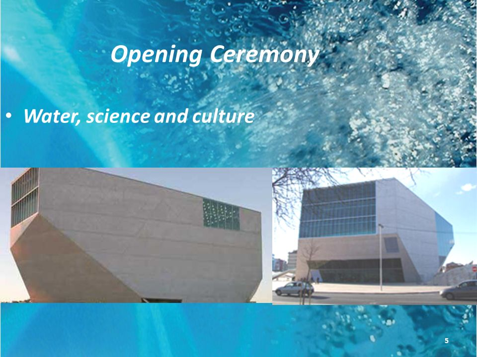 Opening Ceremony Water, science and culture 5