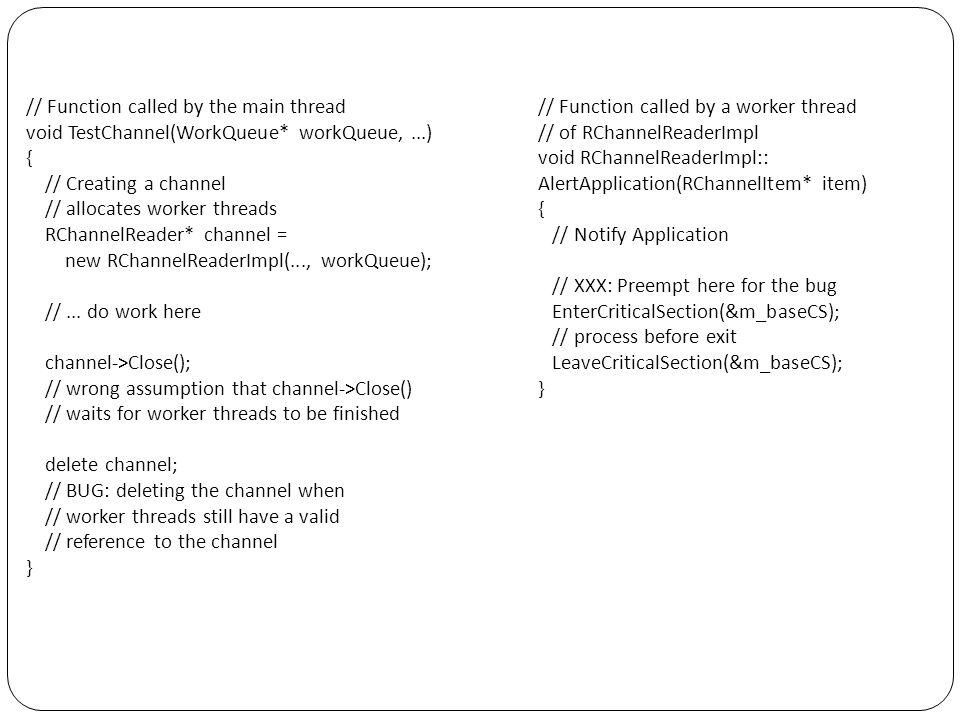 // Function called by a worker thread // of RChannelReaderImpl void RChannelReaderImpl:: AlertApplication(RChannelItem* item) { // Notify Application