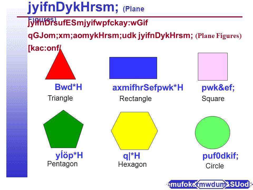 5/ uawmhcRef (Cone) xdyfpGef;rSwf (Vertex) tem;apmif; (Edge) rsufESm (Face) uawmhcRefwpfckwGif rsufESm 2 ck.