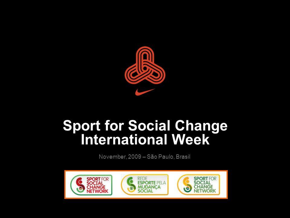Sport for Social Change International Week November, 2009 – São Paulo, Brasil