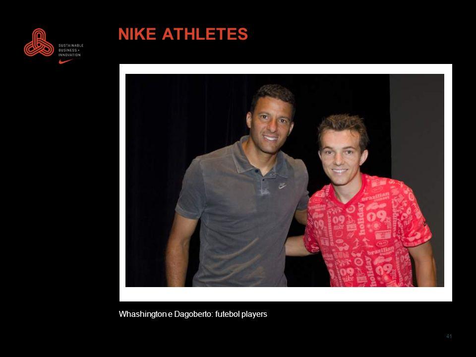 41 NIKE ATHLETES Whashington e Dagoberto: futebol players