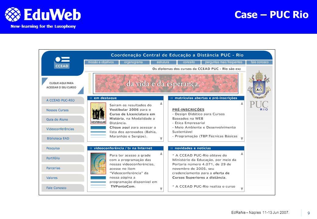 EdReNe – Naples 11-13 Jun 2007. 9 New-learning for the Lusophony Case – PUC Rio