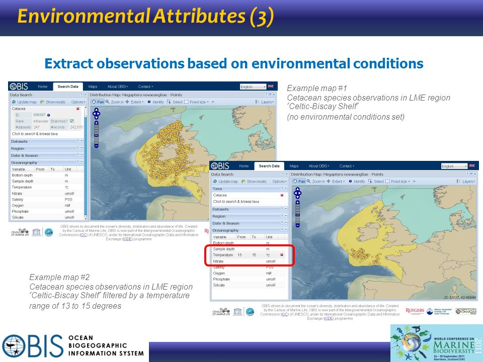 Environmental Attributes (3) Extract observations based on environmental conditions Example map #1 Cetacean species observations in LME regionCeltic-B