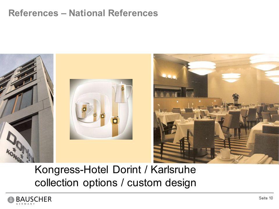 Seite 10 References – National References Kongress-Hotel Dorint / Karlsruhe collection options / custom design