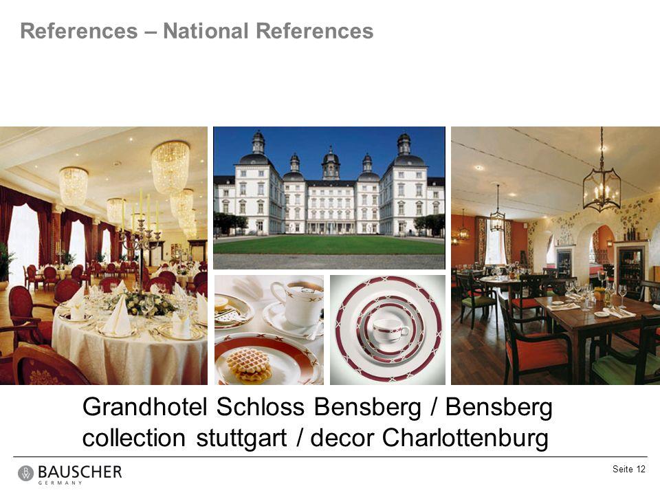 Seite 12 References – National References Grandhotel Schloss Bensberg / Bensberg collection stuttgart / decor Charlottenburg