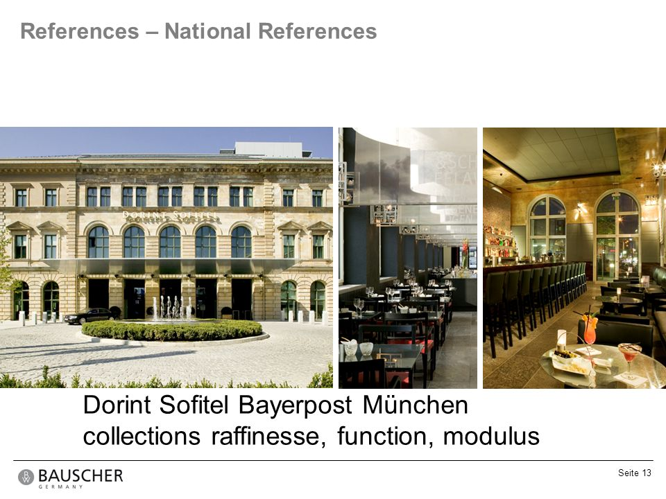 Seite 13 References – National References Dorint Sofitel Bayerpost München collections raffinesse, function, modulus