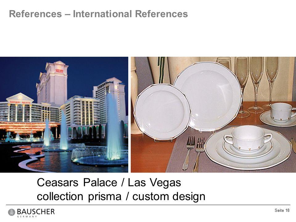 Seite 18 References – International References Ceasars Palace / Las Vegas collection prisma / custom design