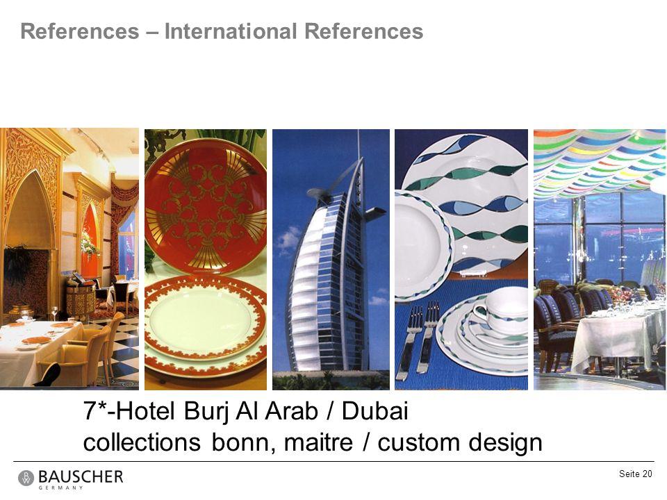Seite 20 References – International References 7*-Hotel Burj Al Arab / Dubai collections bonn, maitre / custom design