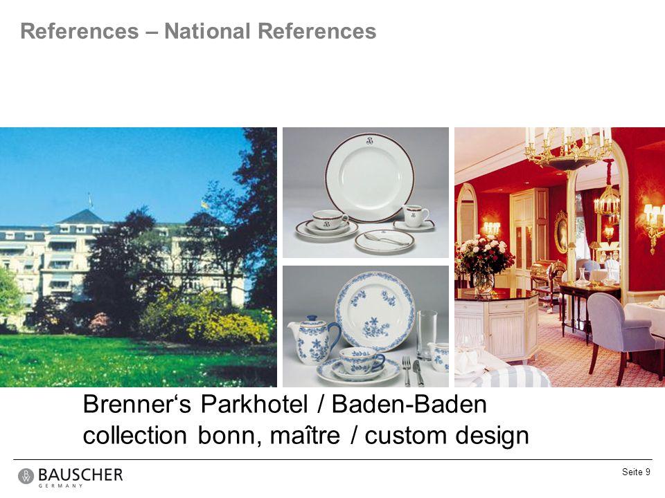 Seite 9 References – National References Brenners Parkhotel / Baden-Baden collection bonn, maître / custom design