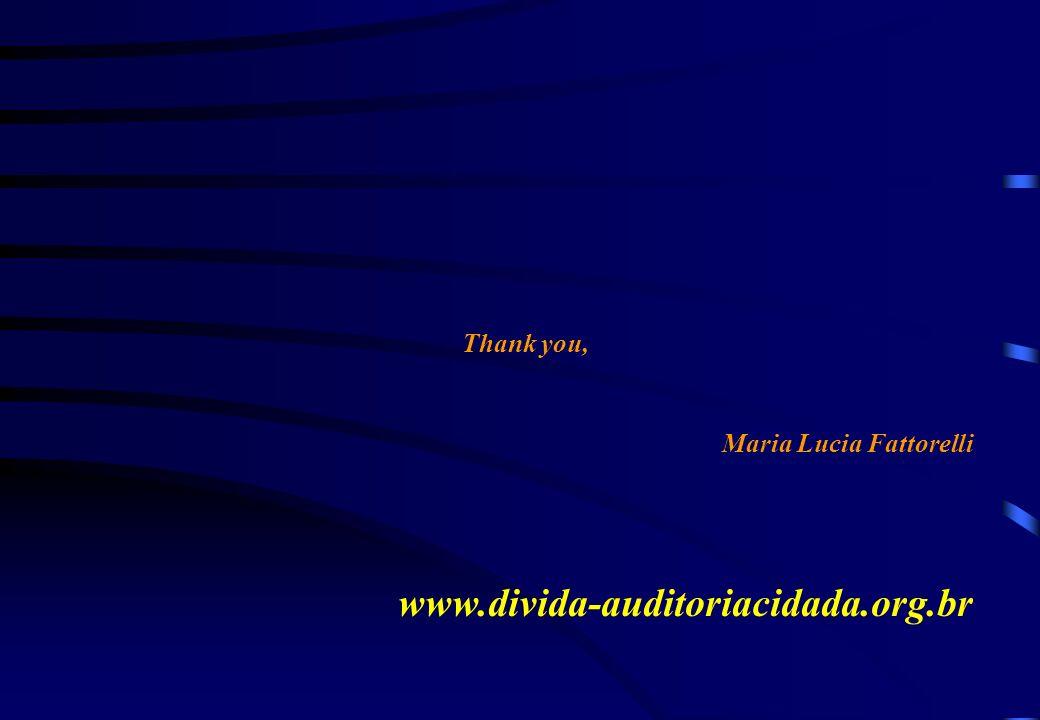 Thank you, Maria Lucia Fattorelli www.divida-auditoriacidada.org.br