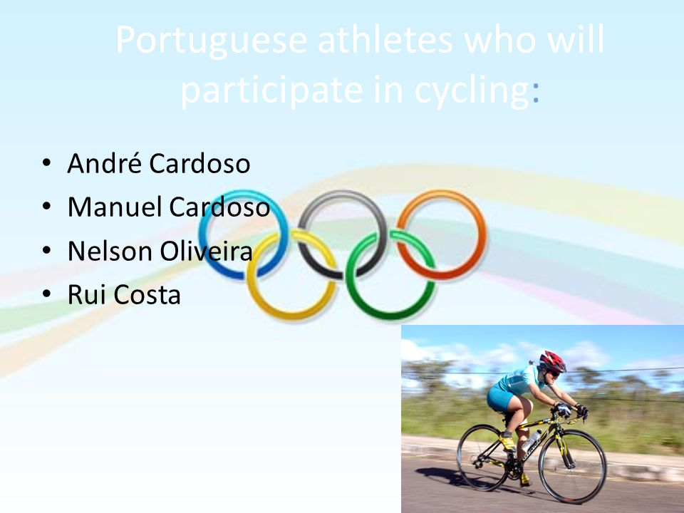 Portuguese athletes who will participate in cycling: André Cardoso Manuel Cardoso Nelson Oliveira Rui Costa
