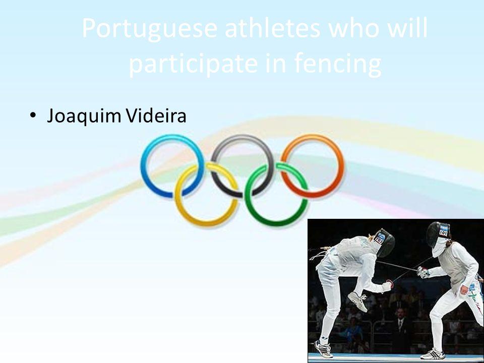 Portuguese athletes who will participate in fencing Joaquim Videira