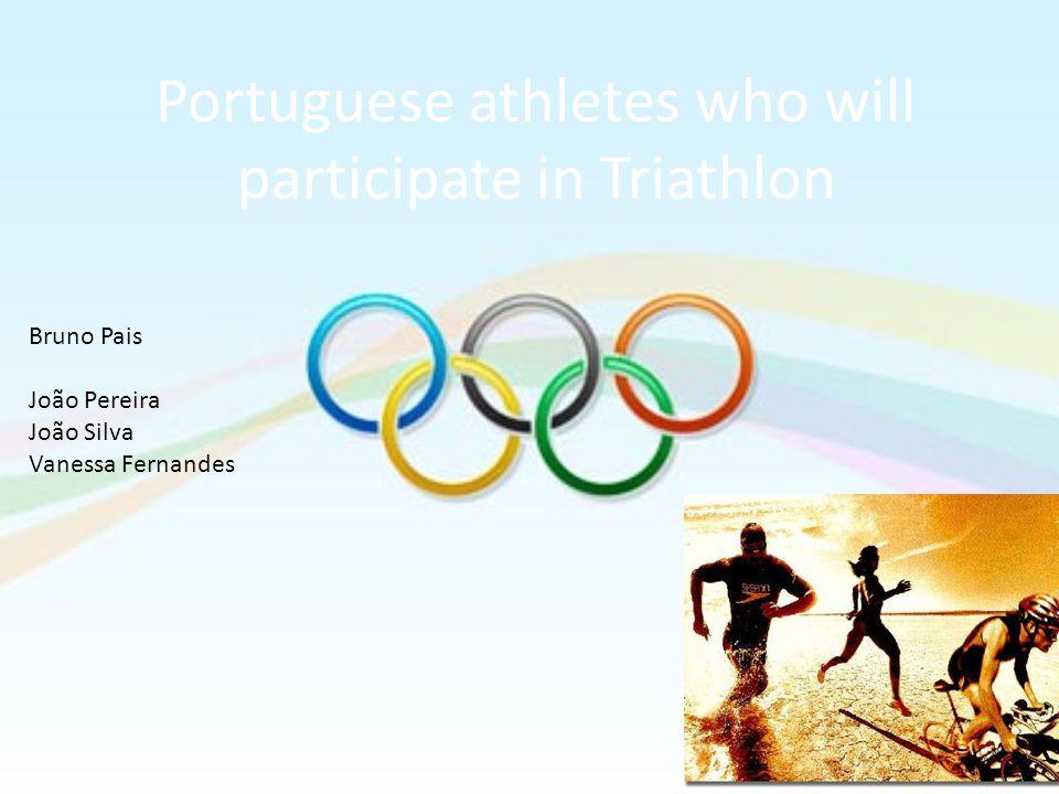 Portuguese athletes who will participate in Triathlon Bruno Pais João Pereira João Silva Vanessa Fernandes