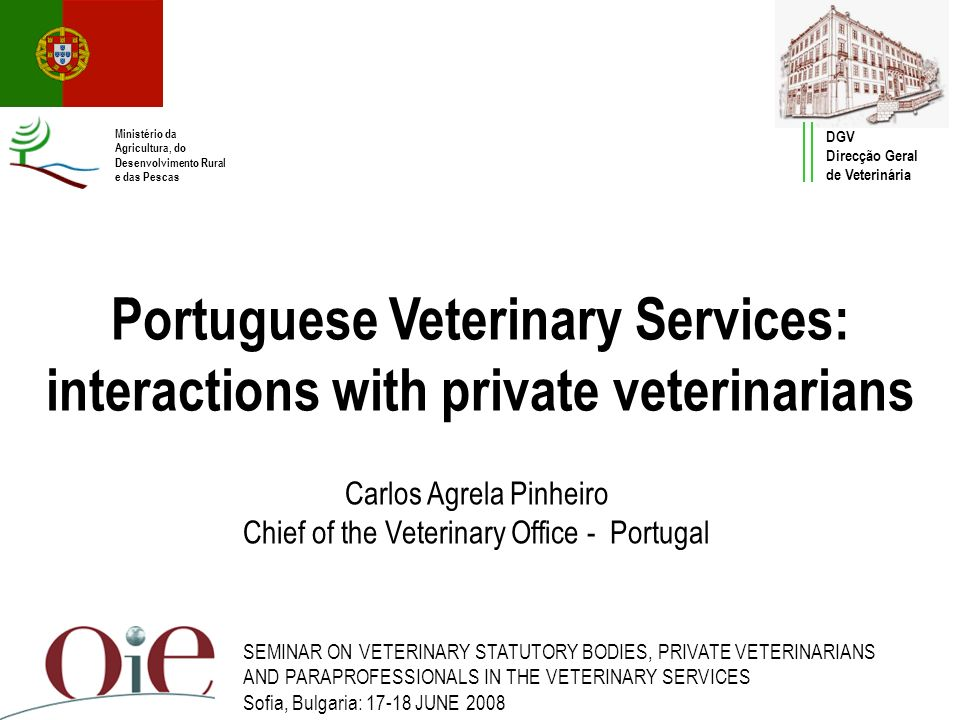 Portuguese Veterinary Services: interactions with private veterinarians SEMINAR ON VETERINARY STATUTORY BODIES, PRIVATE VETERINARIANS AND PARAPROFESSI