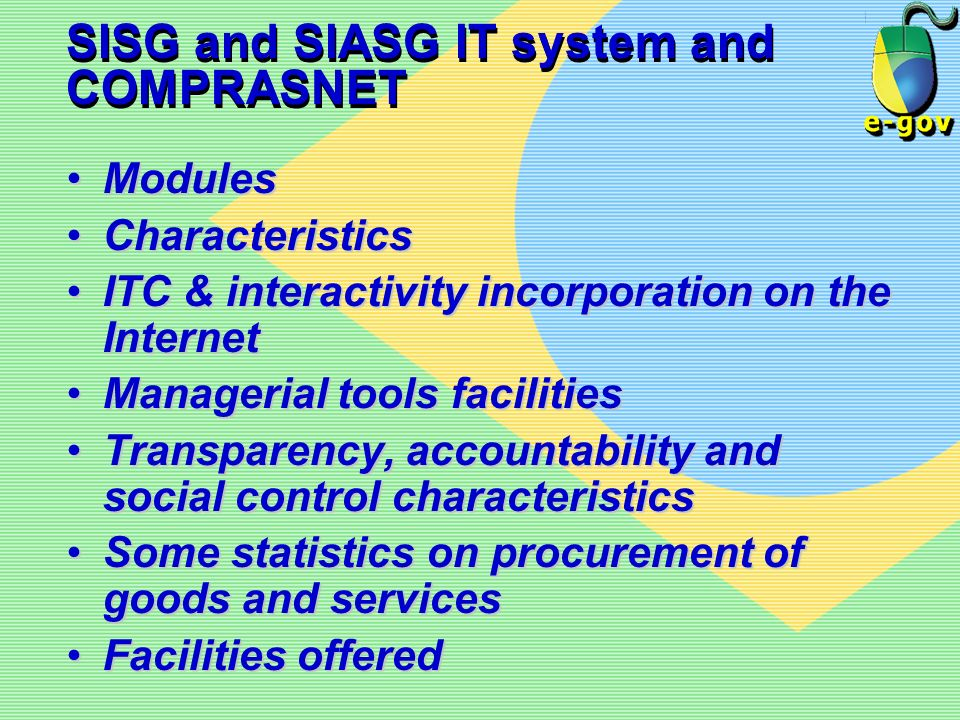 SISG and SIASG IT system and COMPRASNET ModulesModules CharacteristicsCharacteristics ITC & interactivity incorporation on the InternetITC & interacti