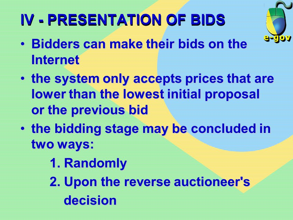 IV - PRESENTATION OF BIDS Bidders can make their bids on the InternetBidders can make their bids on the Internet the system only accepts prices that a