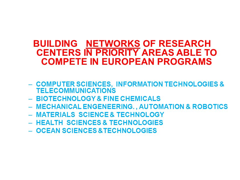 BUILDING NETWORKS OF RESEARCH CENTERS IN PRIORITY AREAS ABLE TO COMPETE IN EUROPEAN PROGRAMS –COMPUTER SCIENCES, INFORMATION TECHNOLOGIES & TELECOMMUN