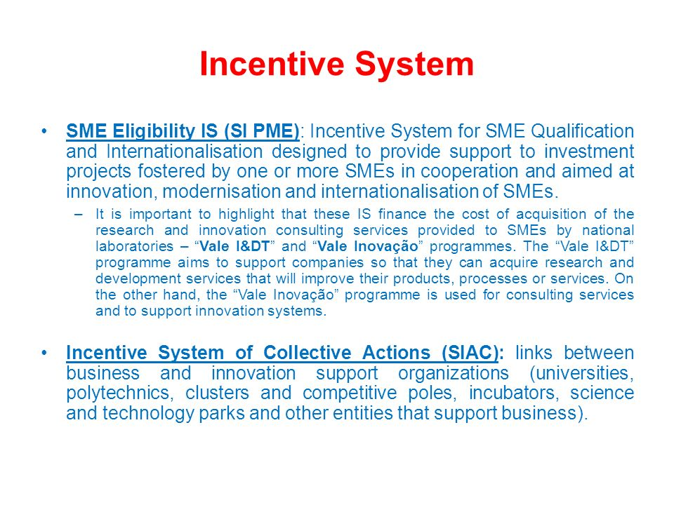 SME Eligibility IS (SI PME): Incentive System for SME Qualification and Internationalisation designed to provide support to investment projects foster