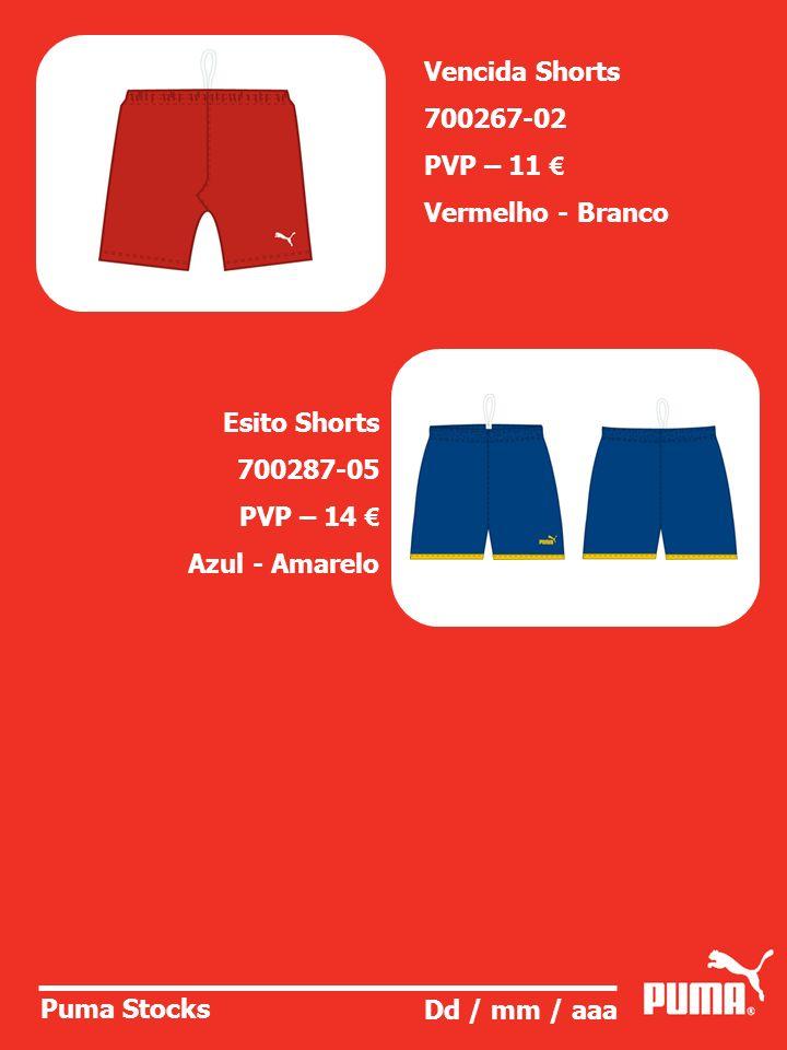 Puma Stocks Dd / mm / aaa Esito Shorts 700287-05 PVP – 14 Azul - Amarelo Vencida Shorts 700267-02 PVP – 11 Vermelho - Branco