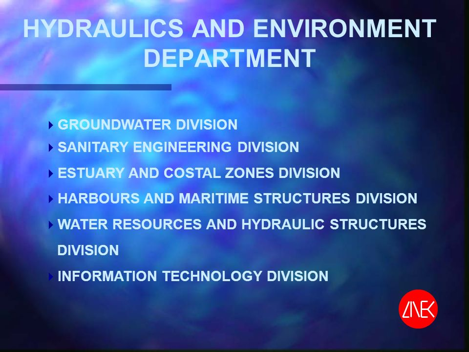 HYDRAULICS AND ENVIRONMENT DEPARTMENT GROUNDWATER DIVISION SANITARY ENGINEERING DIVISION ESTUARY AND COSTAL ZONES DIVISION HARBOURS AND MARITIME STRUCTURES DIVISION WATER RESOURCES AND HYDRAULIC STRUCTURES DIVISION INFORMATION TECHNOLOGY DIVISION