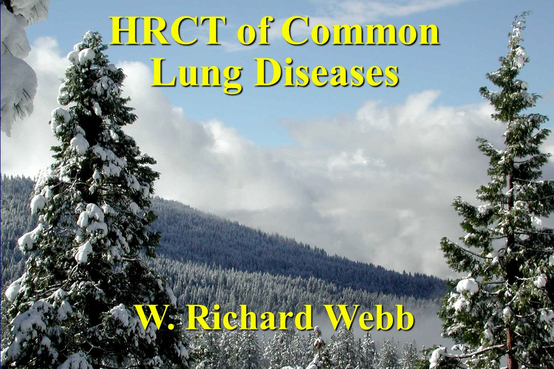 HRCT of Common Lung Diseases W. Richard Webb