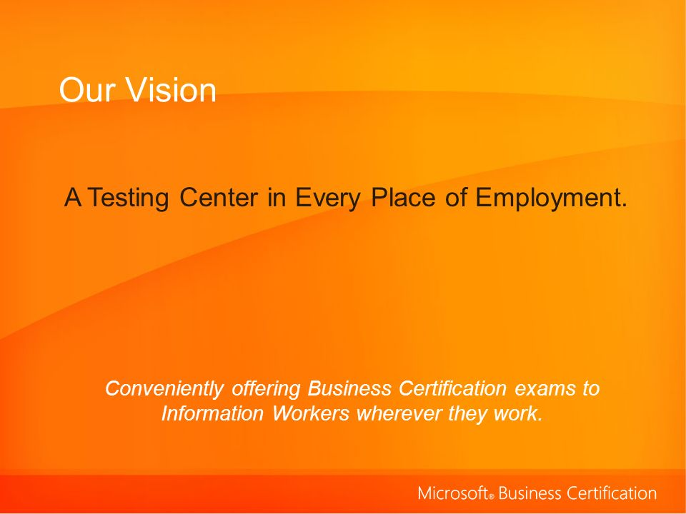 Our Vision A Testing Center in Every Place of Employment.