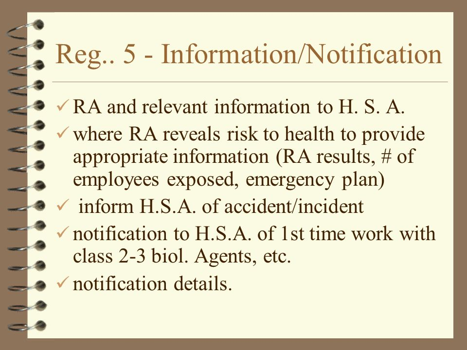 Reg.. 5 - Information/Notification RA and relevant information to H. S. A. where RA reveals risk to health to provide appropriate information (RA resu