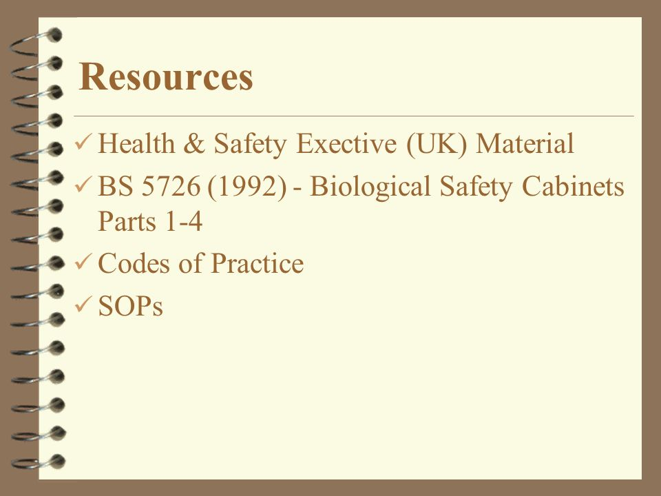 Resources Health & Safety Exective (UK) Material BS 5726 (1992) - Biological Safety Cabinets Parts 1-4 Codes of Practice SOPs