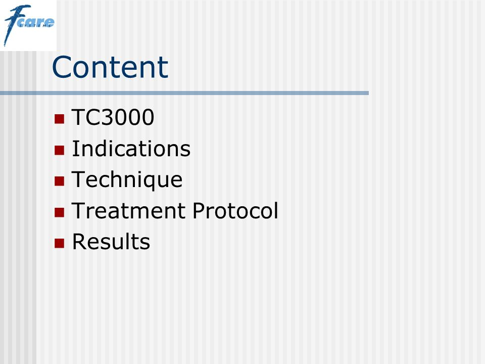 Content TC3000 Indications Technique Treatment Protocol Results