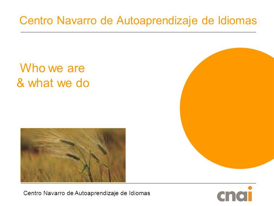 Centro Navarro de Autoaprendizaje de Idiomas Who we are & what we do