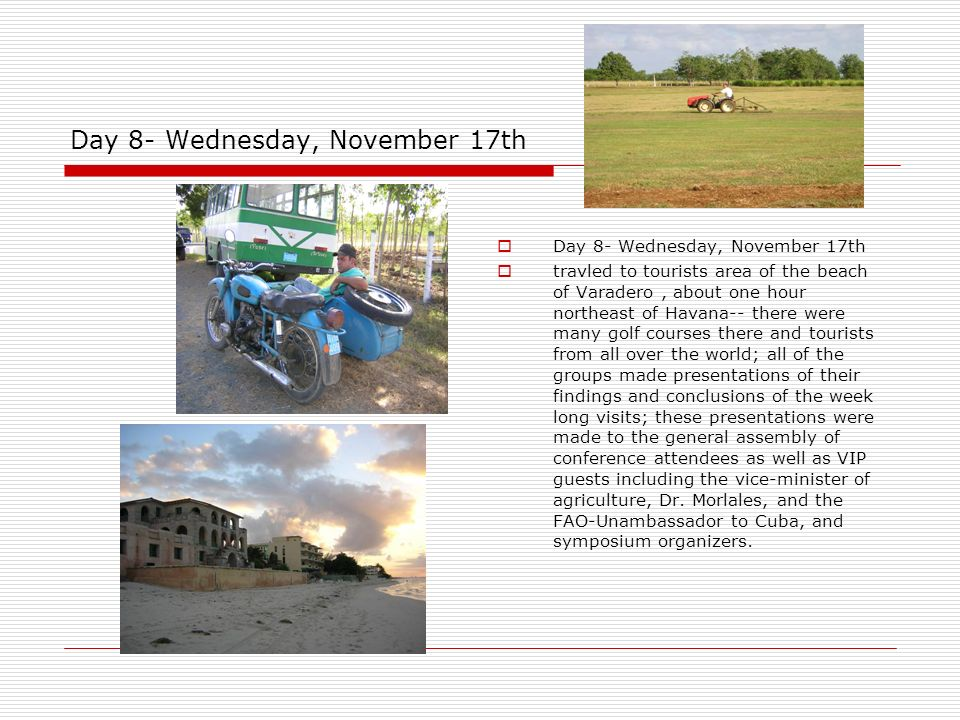 Day 8- Wednesday, November 17th travled to tourists area of the beach of Varadero, about one hour northeast of Havana-- there were many golf courses t