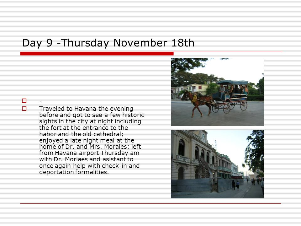 Day 9 -Thursday November 18th - Traveled to Havana the evening before and got to see a few historic sights in the city at night including the fort at