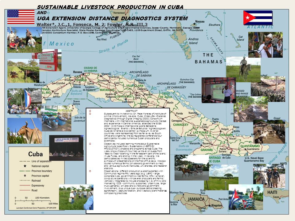 SUSTAINABLE LIVESTOCK PRODUCTION IN CUBA AND UGA EXTENSION DISTANCE DIAGNOSTICS SYSTEM Walter*, J.C.,1, Fonseca, M. 2; Fowler, R.R. III,3 1 A&NR Exten
