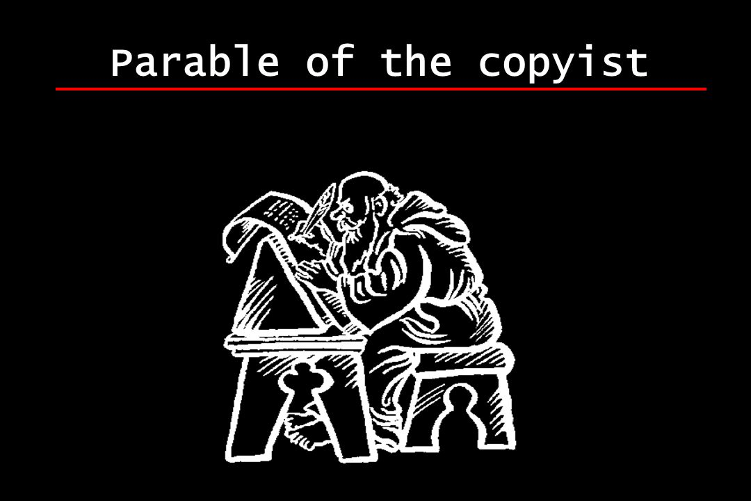 Parable of the copyist