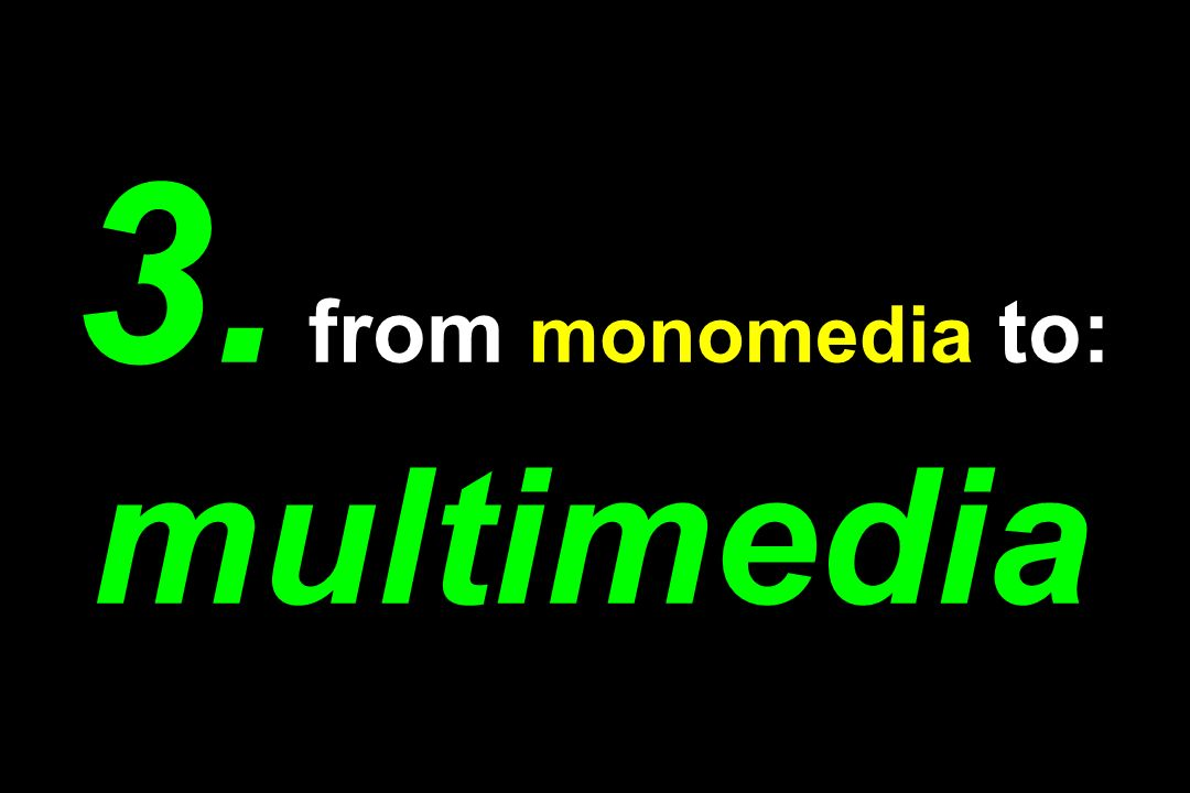 3. from monomedia to: multimedia