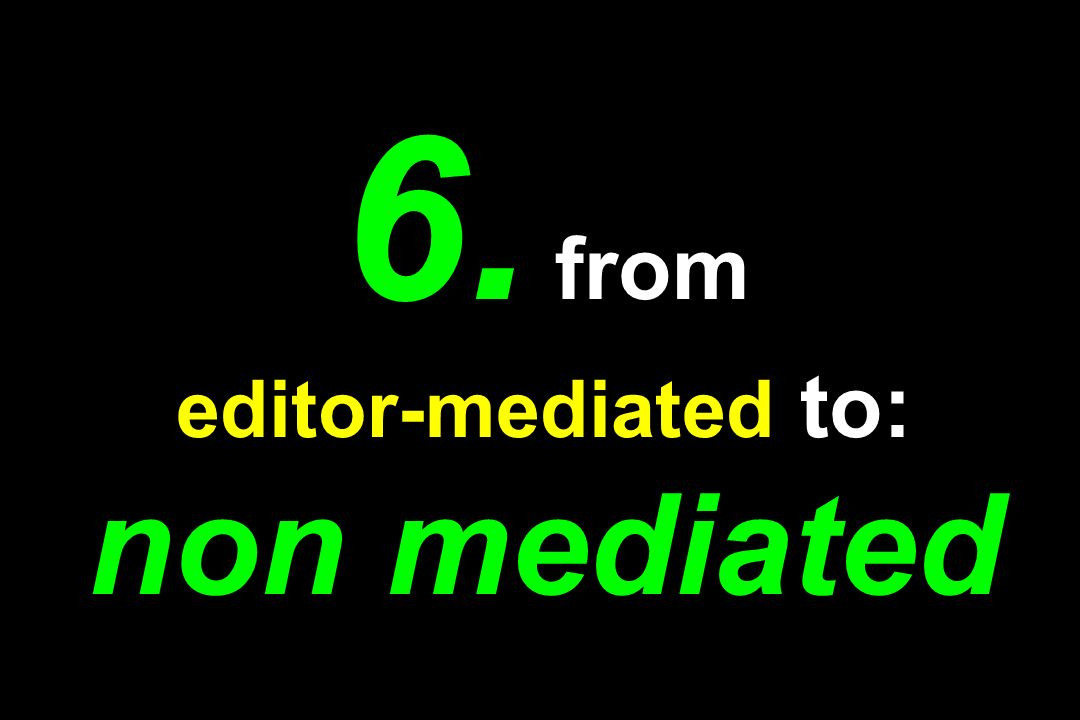 6. from editor-mediated to: non mediated