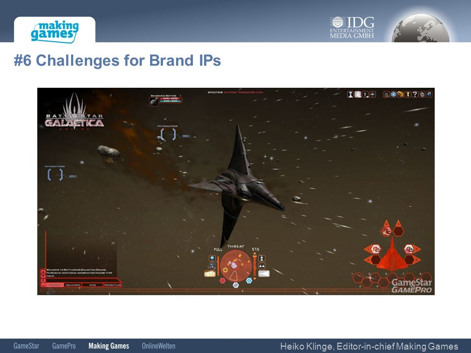 #6 Challenges for Brand IPs Heiko Klinge, Editor-in-chief Making Games