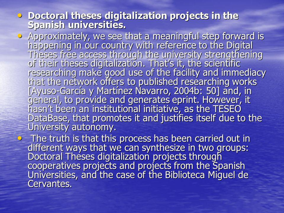 Doctoral theses digitalization projects in the Spanish universities. Doctoral theses digitalization projects in the Spanish universities. Approximatel