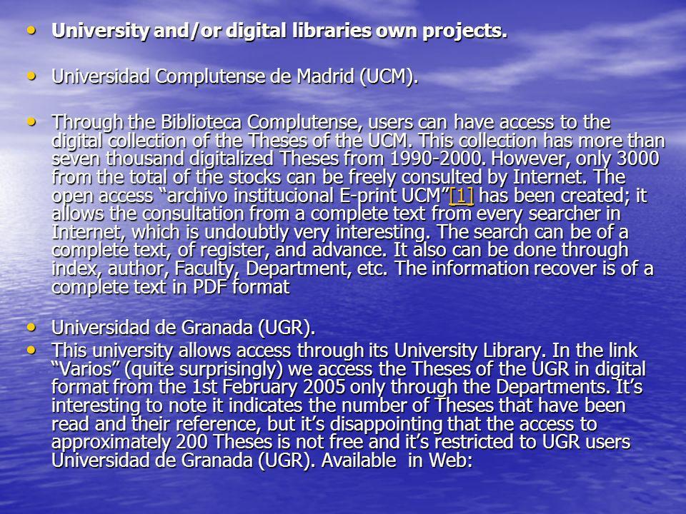 University and/or digital libraries own projects. University and/or digital libraries own projects. Universidad Complutense de Madrid (UCM). Universid