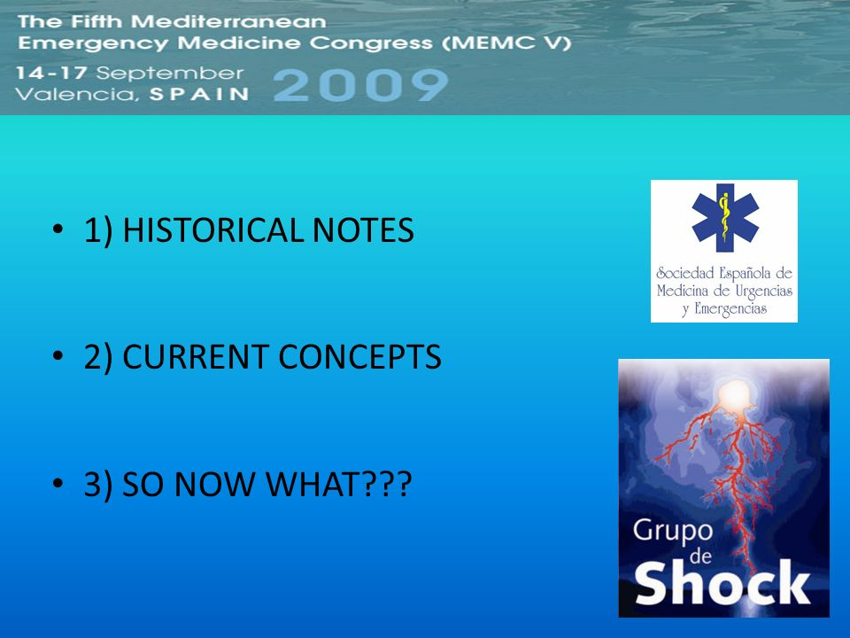 1) HISTORICAL NOTES 2) CURRENT CONCEPTS 3) SO NOW WHAT???