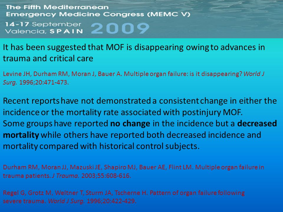 It has been suggested that MOF is disappearing owing to advances in trauma and critical care Levine JH, Durham RM, Moran J, Bauer A. Multiple organ fa