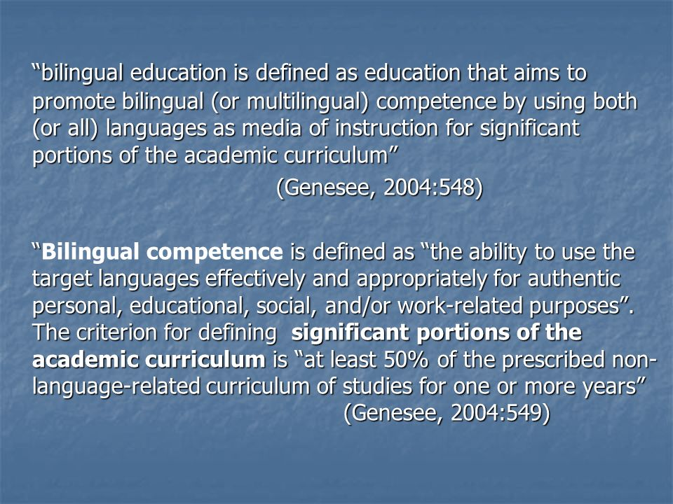 bilingual education is defined as education that aims to promote bilingual (or multilingual) competence by using both (or all) languages as media of i